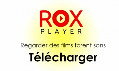 RoxPlayer : application pour regarder un film torrent sans le télécharger
