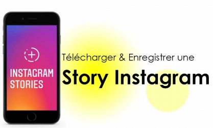 Comment enregistrer les stories sur Instagram : guide complet pour Pc, iOS & Android