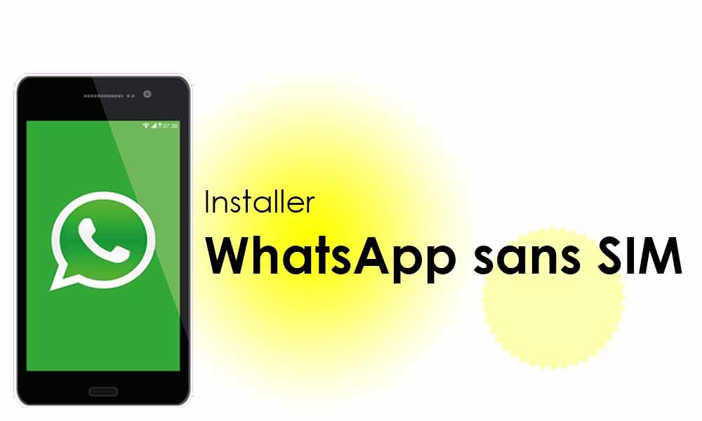 Comment Utiliser Whatsapp Sans Carte Sim Ou Numero De Telephone