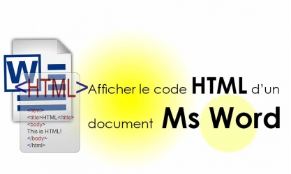 Comment visualiser le code HTML d'un document Microsoft Word?