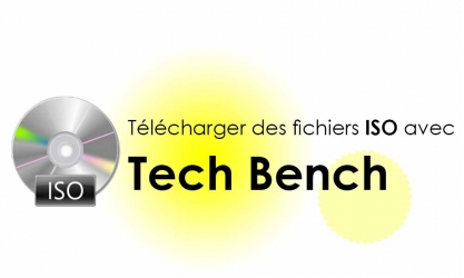 TechBench : télécharger les fichiers ISO de Windows et Ms Office en français.