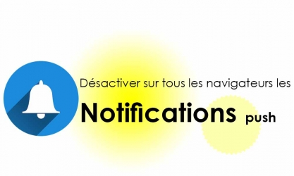 Comment désactiver les push notifications sur Chrome, Firefox, Edge et Safari