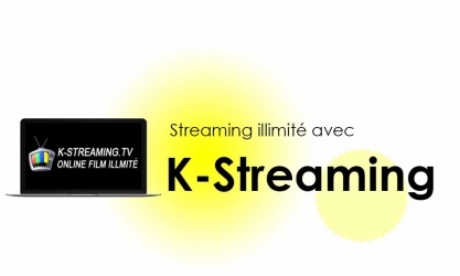 K-Streaming.tv – site de streaming VF gratuit sans limite